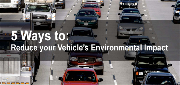 5 Ways to Reduce Your Vehicle's Environmental Impact